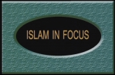 Islam in Focus (Part: 9 - 12)