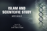 Islam and Scientcific Study with Q&A