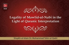 Legality of Mawlid-un-Nabi (in the light of Quranic Interpretation)-by-Shaykh-ul-Islam Dr Muhammad Tahir-ul-Qadri