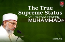 The True Supreme Status of the Holy Prophet Muhammad (SAW)-by-Shaykh-ul-Islam Dr Muhammad Tahir-ul-Qadri