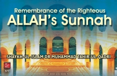 Remembrance of the righteous is Allah`s Sunnah-by-Shaykh-ul-Islam Dr Muhammad Tahir-ul-Qadri