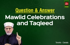 Questions & Answers (Mawlid Celebrations and Taqleed)-by-Shaykh-ul-Islam Dr Muhammad Tahir-ul-Qadri