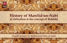 History of Mawlid-un-Nabi (Celebration & the Concept of Biddah)-by-Shaykh-ul-Islam Dr Muhammad Tahir-ul-Qadri