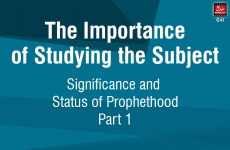 The Importance of Studying the Subject (Significance and Status of Prophethood) Part 1-by-Shaykh-ul-Islam Dr Muhammad Tahir-ul-Qadri