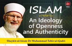 Islam: An Ideology of Openness and Authenticity-by-Shaykh-ul-Islam Dr Muhammad Tahir-ul-Qadri