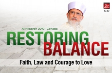 Restoring Balance: Faith, Law and Courage to Love-by-Shaykh-ul-Islam Dr Muhammad Tahir-ul-Qadri