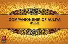 Companionship of the Awliya: The Etiquettes and Benefits (Part-I) Session 3-by-Shaykh-ul-Islam Dr Muhammad Tahir-ul-Qadri