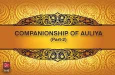 Companionship of the Awliya: The Etiquettes and Benefits (Part-II) Session 4-by-Shaykh-ul-Islam Dr Muhammad Tahir-ul-Qadri