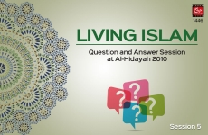 Living Islam: Question and Answer Session at Al-Hidayah 2010 Session 5-by-Shaykh-ul-Islam Dr Muhammad Tahir-ul-Qadri