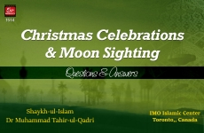 Questions & Answers (Christmas Celebrations & Moon Sighting)-by-Shaykh-ul-Islam Dr Muhammad Tahir-ul-Qadri