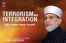 Terrorism and Integration (with Question-Answer Session)-by-Shaykh-ul-Islam Dr Muhammad Tahir-ul-Qadri