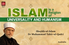 Islam is a Religion of Universality and Humanism-by-Shaykh-ul-Islam Dr Muhammad Tahir-ul-Qadri