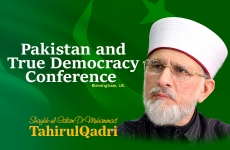 Pakistan and True Democracy Conference-by-Shaykh-ul-Islam Dr Muhammad Tahir-ul-Qadri