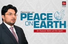 Peace on Earth Seminar-by-Dr Hussain Mohi-ud-Din Qadri