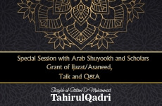Special Session with Arab Shuyookh and Scholars Grant of Ijazat/Asaneed, Talk and Q&A-by-Shaykh-ul-Islam Dr Muhammad Tahir-ul-Qadri