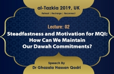 Steadfastness and Motivation for MQI: How Can We Maintain Our Dawah Commitments? Lecture 02