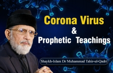Corona Virus And Prophetic ﷺ Teachings-by-Shaykh-ul-Islam Dr Muhammad Tahir-ul-Qadri
